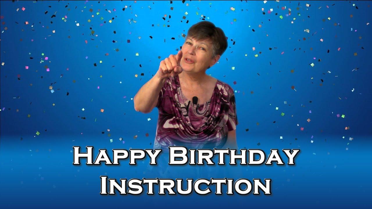 Happy Birthday Instruction Asl Youtube