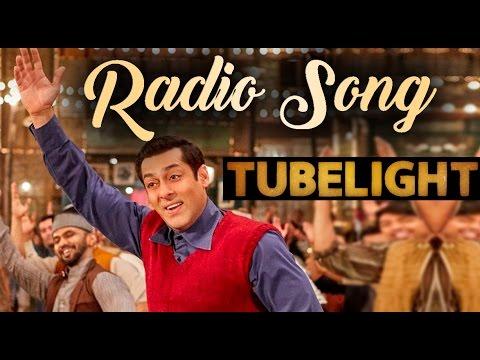 RADIO SONG : TUBELIGHT, Salman khan | आप भी गुनगुनाने पर हो जाएंगे मजबूर !