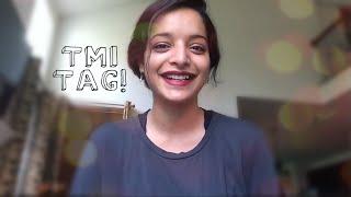 TMI Tag! (Get to know me!)