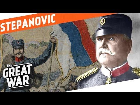 Serbian Field Marshal Stepa Stepanovic I WHO DID WHAT IN WW1?