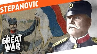 Serbian Field Marshal Stepa Stepanovic I WHO DID WHAT IN WW1?