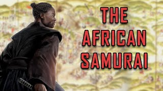 The Warrior Life of Yasuke: The African Samurai