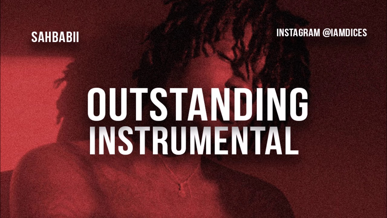 "Sahbabii ""Outstanding"" feat  21 Savage Instrumental Prod  by Dices"