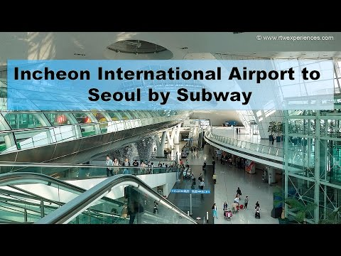 Arriving at ICN Airport in Seoul and how to get to the Subway