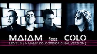 LEVELS -  ( MAIAM ft COLO LOPEZ 2013 ORIGINAL VERSION )
