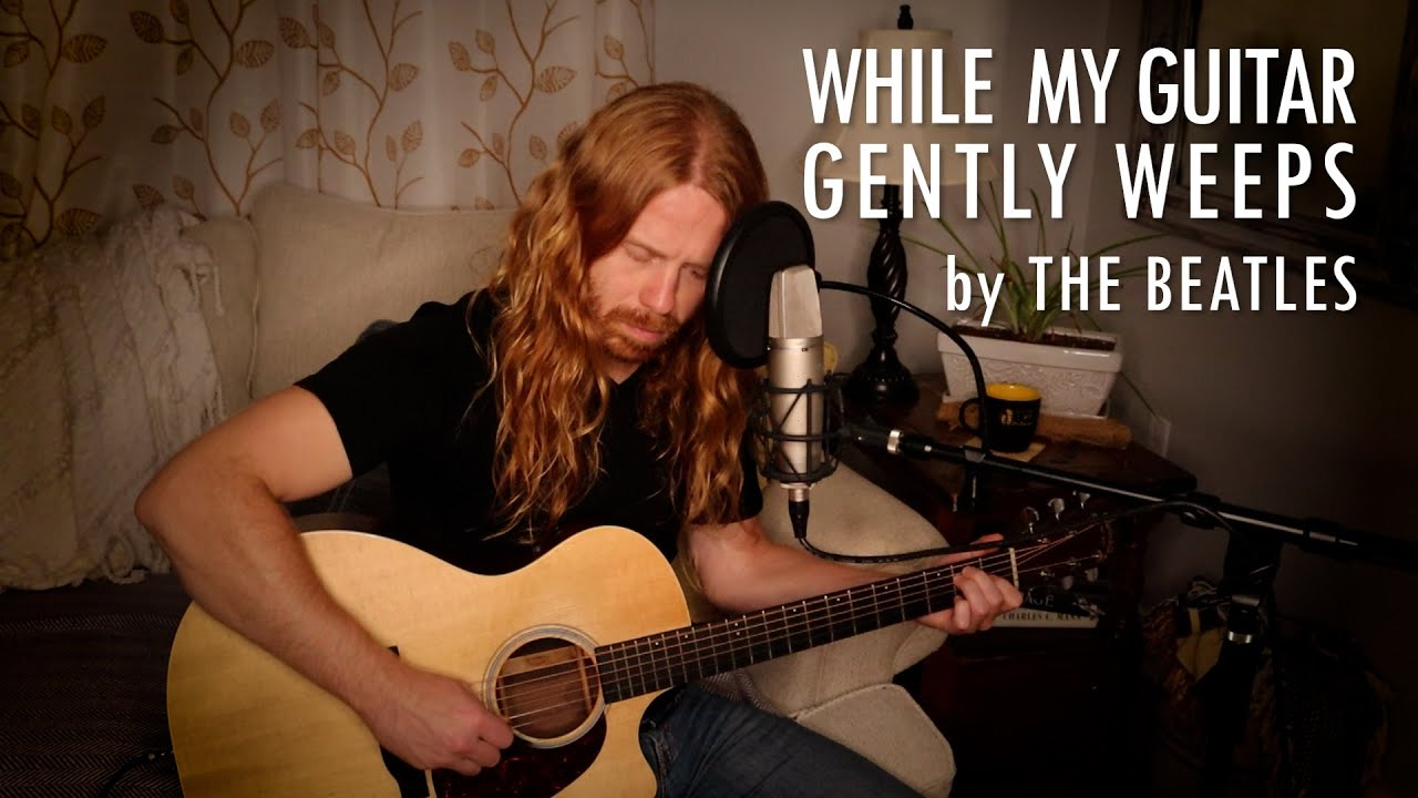 """While My Guitar Gently Weeps"" by The Beatles - Adam Pearce (Acoustic Cover)"