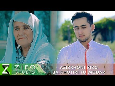 Азизхони Ризо - Ба хотири ту модар