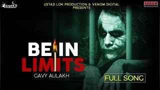 Be in Limits | Babbu Maan | Gavy Aulakh (Full Song) Lill Gross Music | Venom Digital | New Song 2020