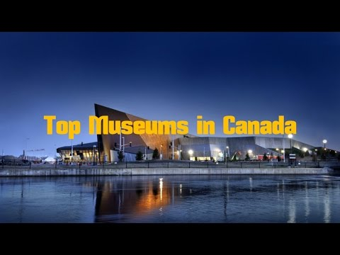 TOP 11. Best Top Museums in Canada
