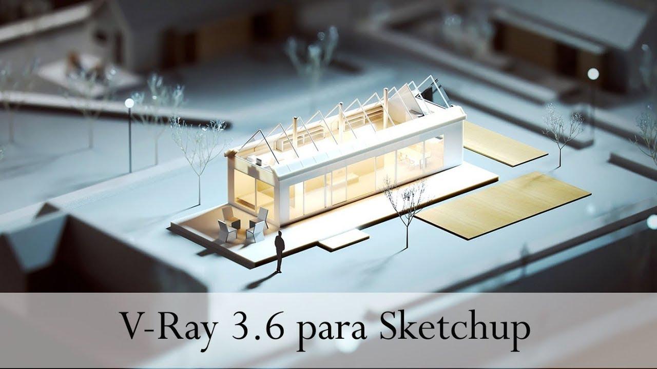 V-Ray 3.6 for SketchUp — ya disponible - YouTube