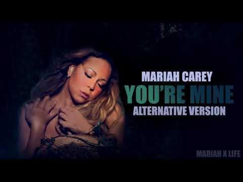 You're Mine (Alternative Version)- Mariah Carey