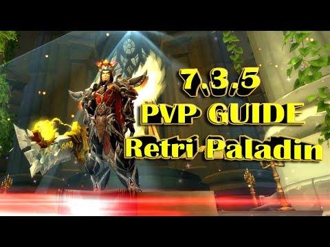 Гайд ПВП Ретри Паладин | Retri Paladin PVP Guide WOW Legion 7.3.5