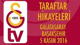 Taraftar Hikayeleri | Galatasaray - Başakşehir (5 Kasım 2016)