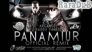Arcangel Ft.Daddy Yankee - Panamiur (Official Remix) (HD)