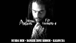 08.Fly Katanah - Murda Dem - Danger Zone Riddim - Kaloncha - Grimey Music - Instinto Animal