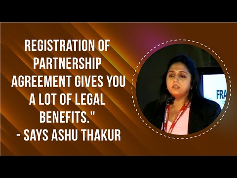 """""""Registration of partnership agreement gives you a lot of legal benefits."""" -- says Ashu Thakur."""