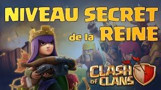 NIVEAUX SECRETS de la REINE | Comment monter sa Reine ? | Clash of Clans Français