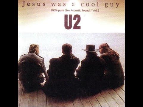 U2 - Jesus Was A Cool Guy - vol. 2 (Full Album)