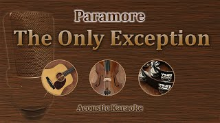 The Only Exception - Paramore (Acoustic Karaoke)
