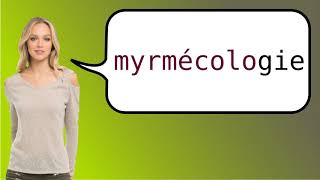 How to say 'myrmecology' in French?