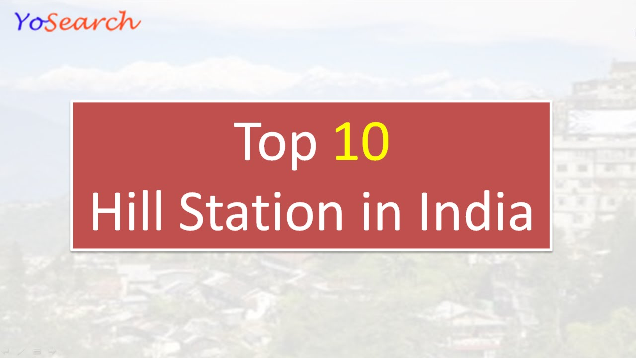 Top 10 Hill Station in India | Hill Stations in India | Tourist ...