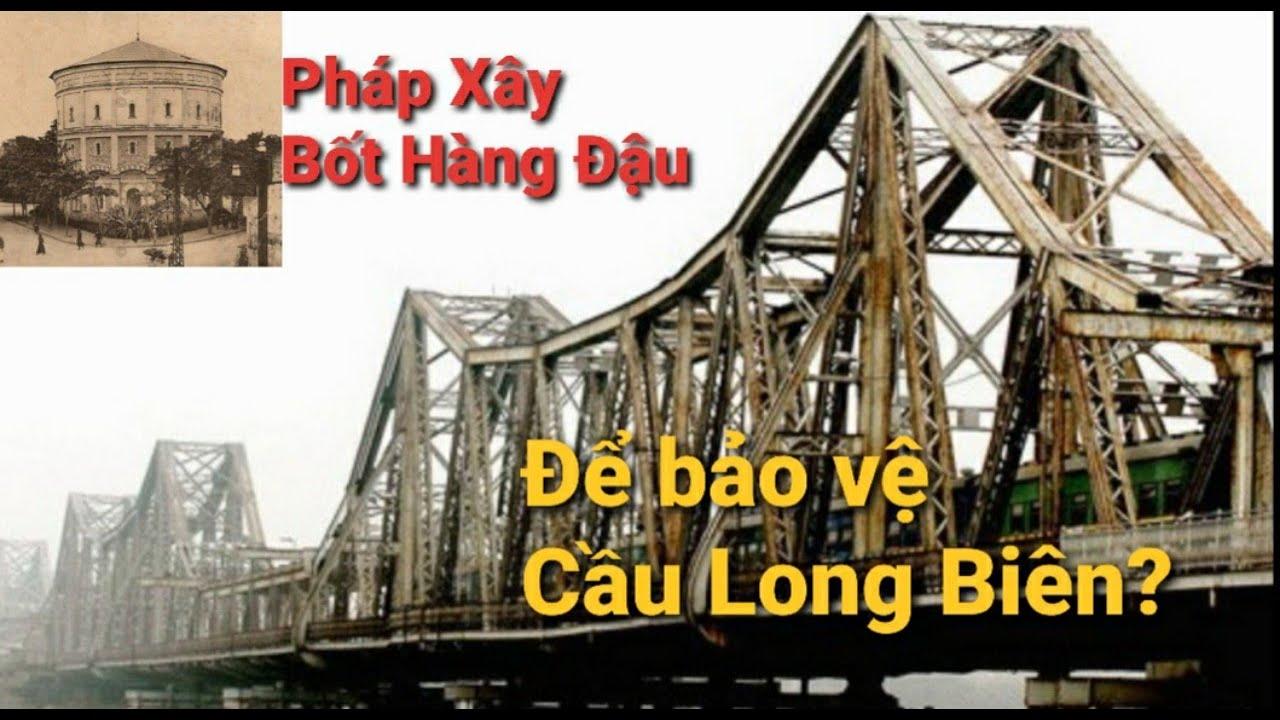 Cầu Long Biên Có Liên Quan Gì Đến Bốt Hàng Đậu?