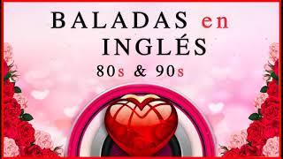 Las Mejores Baladas en Ingles de los 80 y 90 Romanticas Viejitas en Ingles 80's y 90's