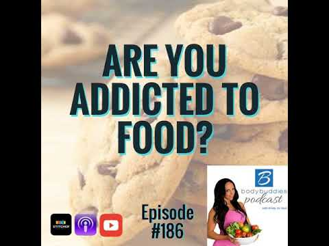 Episode #186 : Are You Addicted to Food?