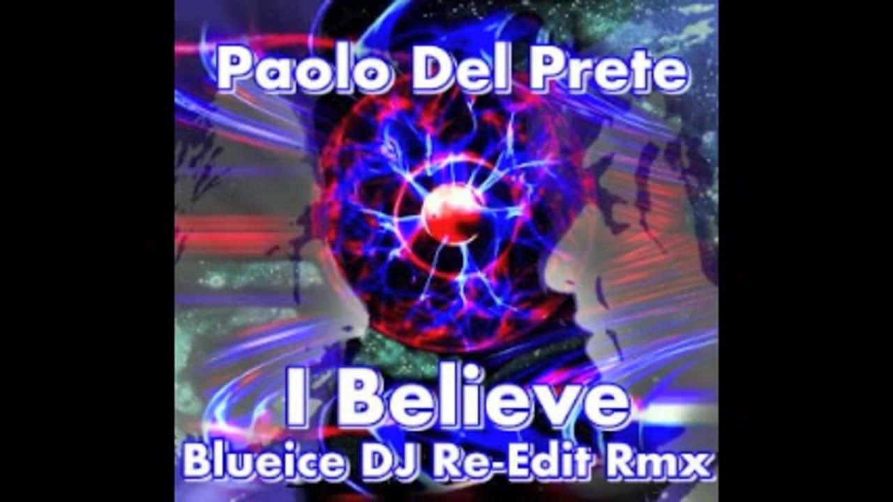 PAOLO DEL PRETE I Believe Blueice Dj Re Edit Rmx