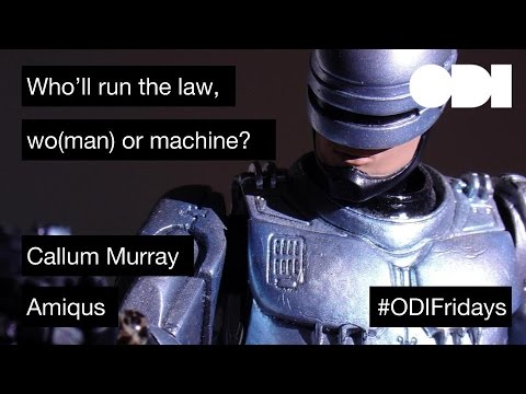 Friday Lunchtime Lecture: Who'll run the law, (wo)man or machine?