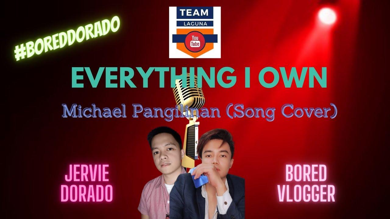 EVERYTHING I OWN (Michael Pangilinan) - Duet By @JERVIE DORADO & @Bored Vlogger #BoredDorado