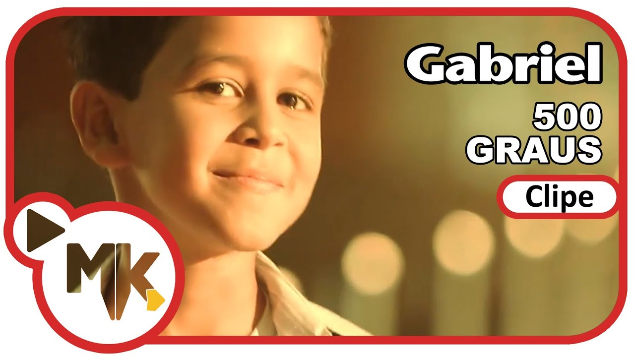 Gabriel - ? 500 Graus (Clipe Oficial MK Music em HD)
