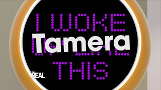 Tamera's I Woke Up Like This