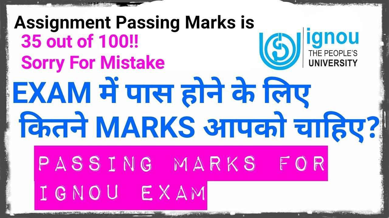 IGNOU PASSING MARKS FOR THEORY,PRACTICAL,ASSIGNMENT AND PROJECT OF IGNOU!!