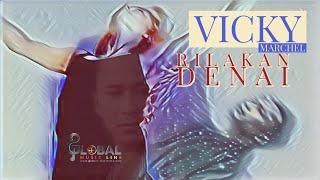 ViCKY MARCHEL  RILAKAN DENAI - lagu minang terbaru
