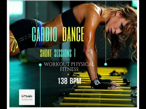 WORKOUT PHYSICAL FITNESS MUSIC // Cardio Dance Vol 1 (Short Sessions)