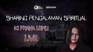 Live Streaming Ki Prana Lewu | Sharing Spiritual