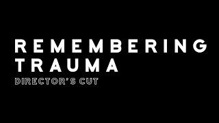 Remembering Trauma - Director