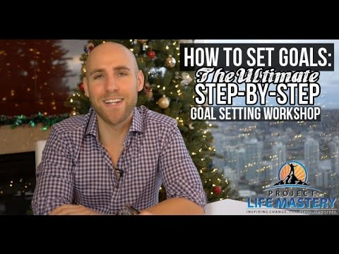 How To Set Goals: The Ultimate Step-By-Step Goal Setting Wor