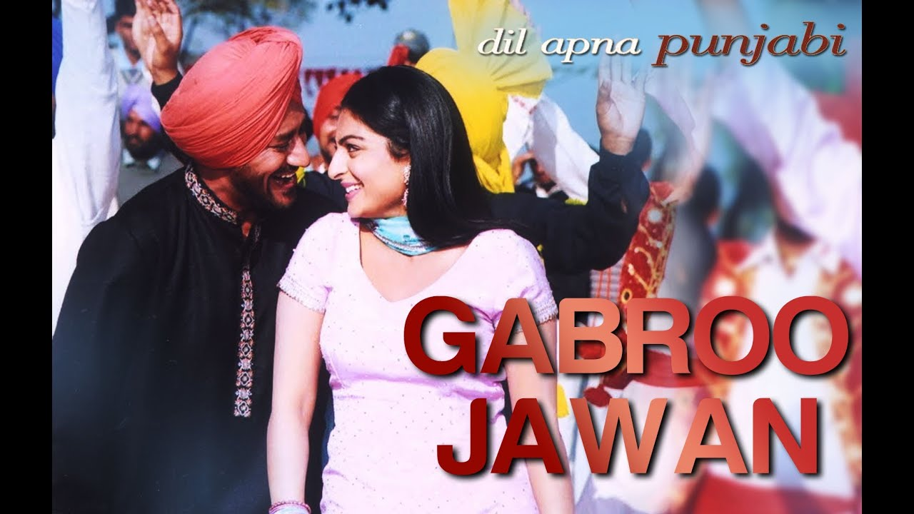 Gabroo Jawan Video Song Dil Apna Punjabi Harbhajan Mann