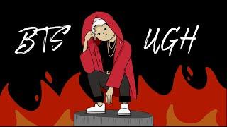 BTS Animation - UGH!