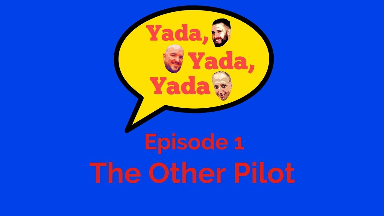 Download Yada Yada Yada Ep. 1- The Other Pilot