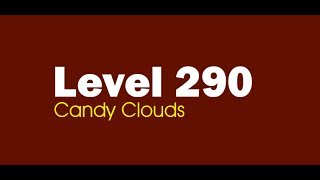 Candy Crush Saga level 290 Help,Tips,Tricks and Cheats