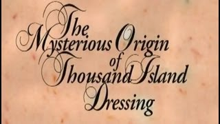 The Mysterious Origin of Thousand Island Dressing - Trailer
