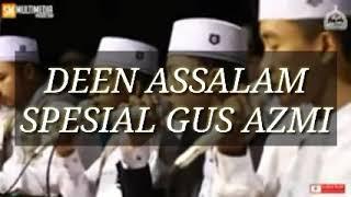 DEEN ASSALAM Spesial Gus Azmi - MP3