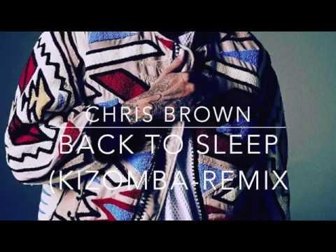 Chris Brown -Back To Sleep (Kizomba-Remix)