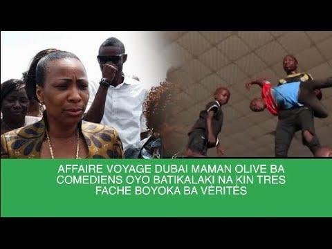 AFFAIRE VOYAGE DUBAÏ MAMAN OLIVE BA COMÉDIENS OYO BATIKALAKI NA KIN TRÈS FÂCHE BOYOKA BA VÉRITÉS...