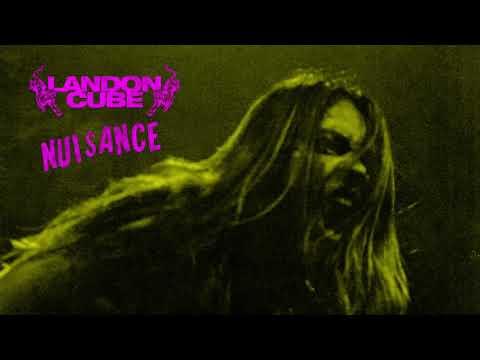 Landon Cube – Nuisance