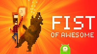 Fist Of Awesome 🎭 Android