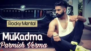Mukadma | Parmish Verma (Full Video) Jimmy kotkapura | Desi Crew | Latest Punjabi video 2017